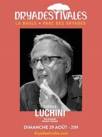 Meeting with Fabrice Luchini - Dryadestivales La Baule