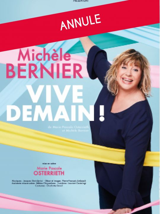 """Vive demain!"" - Michèle Bernier"
