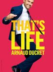 Arnaud Ducret  « That's life »
