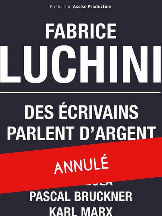 """Fabrice Luchini -  """"Writers talk about money"""""""