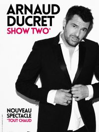 Meeting with Arnaud Ducret  « Show two - tout chaud »